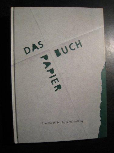 Papierbuch: Handbuch der Papierherstellung