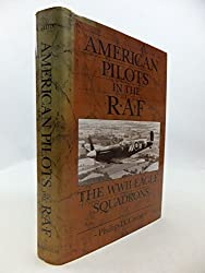 American Pilots in the R.A.F.: WWII Eagle Squadrons