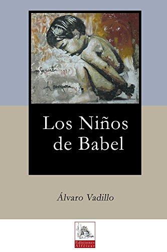Los Niños de Babel por Álvaro Vadillo