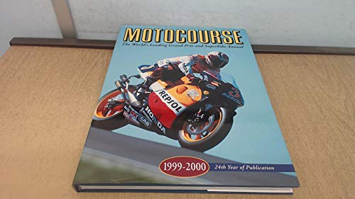 Motocourse 1999-2000: The World's Leading Grand Prix and Superbike Annual par No Author