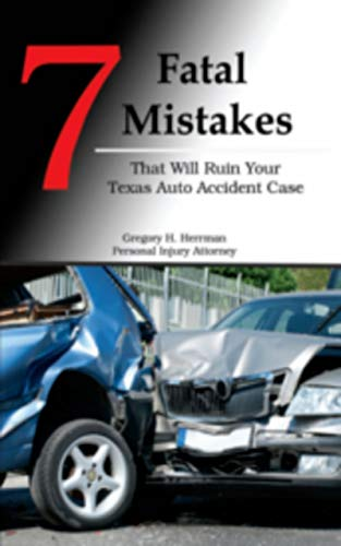 7 Fatal Mistakes That Will Ruin Your Texas Auto Accident Case (English Edition)