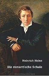 Die romantische Schule by Heinrich Heine (2015-10-30)
