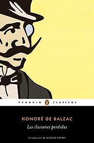 Las ilusiones perdidas par Honoré de Balzac