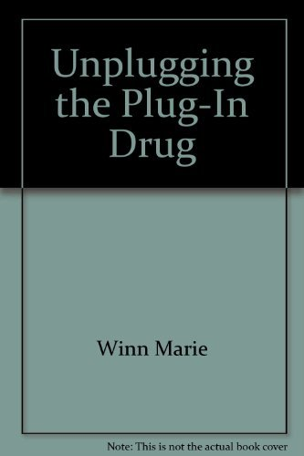 Unplugging the Plug-in Drug by Marie Winn (1987-10-20)