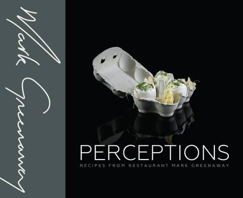 Perceptions: Recipes from Restaurant Mark Greenaway por Mark Greenaway