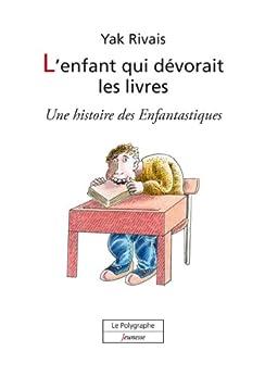 L'enfant qui dévorait les livres par [Yak, Rivais]