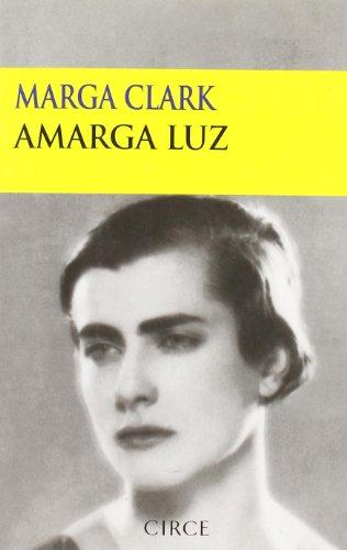 Amarga luz por Marga Clark
