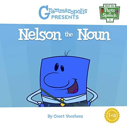 Nelson the Noun: Grammaropolis (Meet the Parts of Speech)