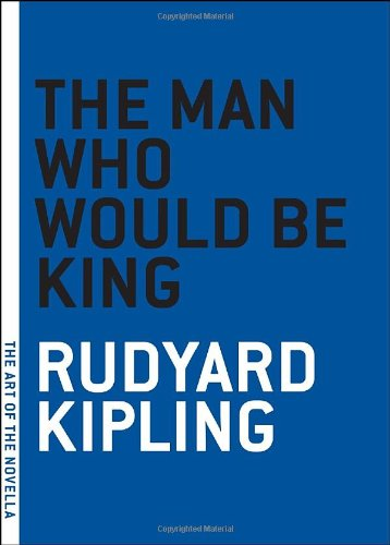 The Man Who Would Be King (The Art of the Novella)