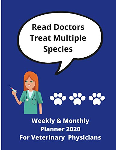 Real Doctors Treat Multiple Species   Weekly & Monthly Planner 2020 For Veterinary Physicians: Ideal gift for vet doctors/physicians   80 pages for their future plans   80 pages 8.5 x 11