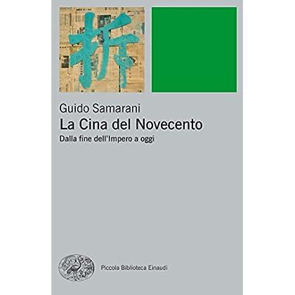 La Cina Del Novecento: Dalla Fine Dell'impero Ad Oggi (Piccola Biblioteca Einaudi. Nuova Serie Vol. 384)