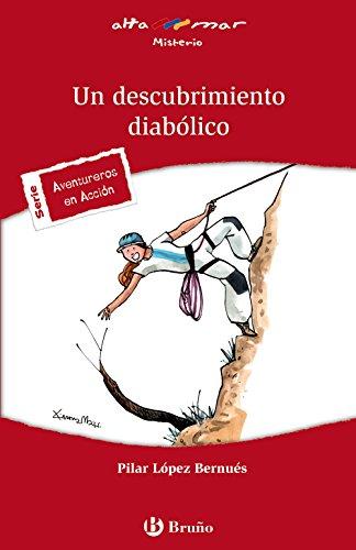 Un descubrimiento diabólico (Castellano - A Partir De 12 Años - Altamar) por Pilar López Bernués