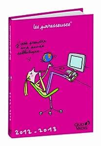 Quo Vadis - les Paresseuses - Textagenda - Agenda Scolaire Journalier 12x17 cm - Année 2012-2013