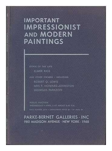 Important Impressionist and Modern Paintings...estate of the Late Elmer Rice and Other Owners ... Public Auction, Wednesday, April 3 At about 8. 45 P. M.
