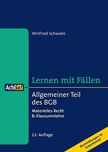 Allgemeiner Teil des BGB: Materielles Recht & Klausurenlehre Musterlösungen im Gutachtenstil (AchSo! Lernen mit Fällen)