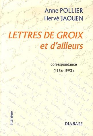 Lettres de Groix et d'ailleurs: Correspondance (1986-1993)