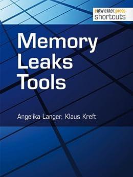 Memory Leaks Tools (shortcuts 76) von [Langer, Angelika, Kreft, Klaus]