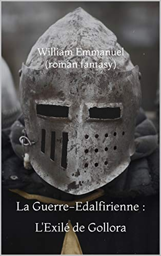 Couverture du livre La Guerre-Edalfirienne : L'Exilé de Gollora: Livre Premier