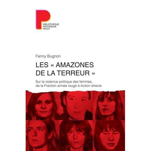 Les 'amazones de la terreur' : Sur la violence politique des femmes, de la Fraction armée rouge à Action directe