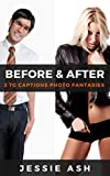Before and After: 3 TG Captions Photo Fantasies (English Edition)