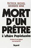 MORT D'UN PRETRE. L'affaire Popieluzko, analyse d'une logique normalisatrice