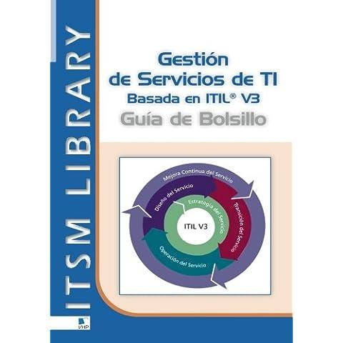 Gestión de Servicios de TI Basada en ITIL® V3: Guia de Bolsillo (ITSM Library)