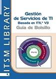 Gestion de Servicios ti Basado en ITIL - Guia de Bolsillo: 3 (ITSM Library)
