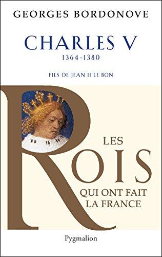 Charles V: le Sage (Les rois qui ont fait la France)
