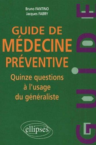 Guide de mdecine prventive : Quinze questions  l'usage du gnraliste