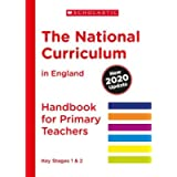The National Curriculum in England (2020 Update) Primary Teachers Handbook: 1 (National Curriculum Handbook)