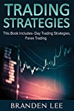 Trading Strategies: This Book Includes- Day Trading Strategies, Forex Trading