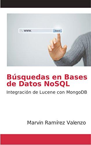 Búsquedas en Bases de Datos NoSQL: Integración de Lucene con MongoDB por MARVIN RAMIREZ VALENZO