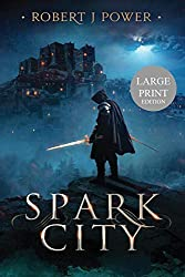 Spark City: Book One of the Spark City Cycle (Large Print)