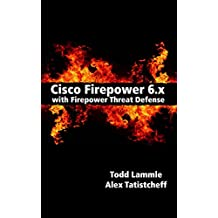 Cisco Firepower 6.x with Firepower Threat Defense (English Edition)