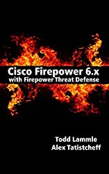 Cisco Firepower 6.x with Firepower Threat Defense (FTD): Next Generation Firewall (NGFW) (English Edition)