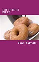 The donut diet!!! by Tony Salvitti (2013-06-26)