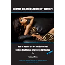 Secrets of Speed Seduction Mastery by Ross Jeffries (2010-05-11)