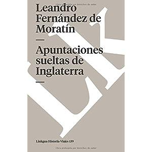 Apuntaciones sueltas de Inglaterra (Memoria-Viajes) (Spanish Edition)