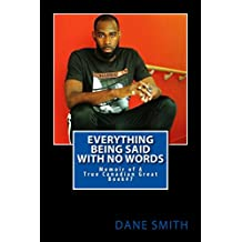Everything Being Said With No Words: The introduction  (Dane Smith Memoir Series Book 7) (English Edition)