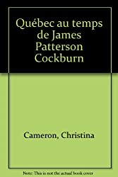 Québec au temps de James Patterson Cockburn