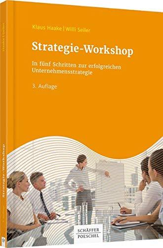 Strategie-Workshop: In fünf Schritten zur erfolgreichen Unternehmensstrategie