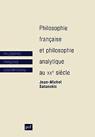 Philosophie française et philosophie analytique au XXe siècle par Jean-Michel Salanskis