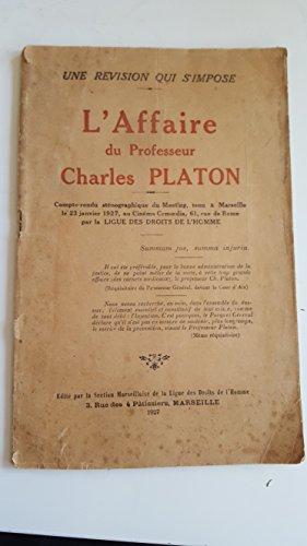 L'Affaire du professeur Charles Platon : Compte-rendu sténographique du meeting tenu à Marseille le 23 janvier 1927 au cinéma Comoedia... par la Ligue des droits de l'homme