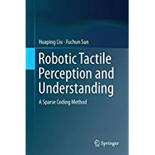 Robotic Tactile Perception and Understanding: A Sparse Coding Method