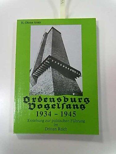 Ordensburg Vogelsang 1934-1945. Erziehung zur politischen Führung im Dritten Reich