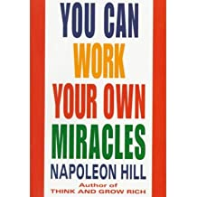 (You Can Work Your Own Miracles) By Napoleon Hill (Author) Paperback on (Jul , 2003)