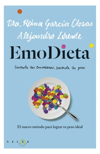 EmoDieta: El nuevo método para lograr tu peso ideal por Reina García Closas