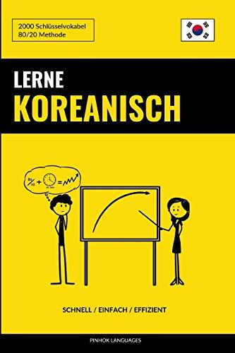 Lerne Koreanisch - Schnell / Einfach / Effizient: 2000 Schlüsselvokabel