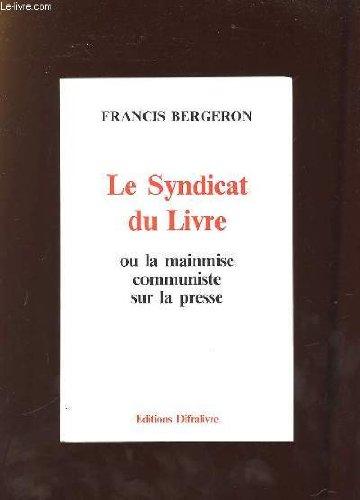 Le Syndicat du livre ou la mainmise communiste sur la presse