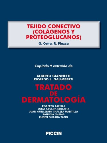 Capítulo 9 extraído de Tratado de Dermatología - TEJIDO CONECTIVO (COLÁGENOS Y PROTEOGLUCANOS) por A.Giannetti